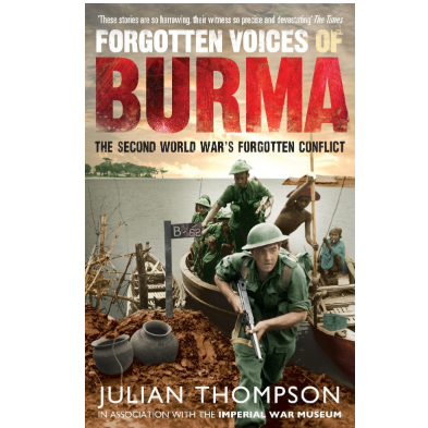 Monument Forgotten Voices of Burma: The Second World War's Forgotten Conflict(9780091932374)