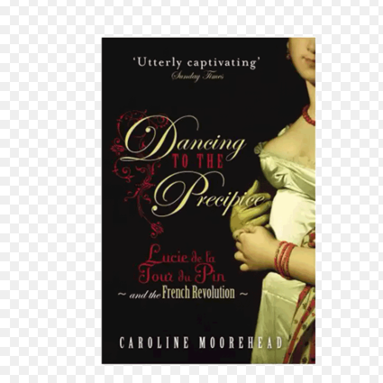 Monument Dancing to the Precipice: Lucie de la Tour du Pin and the French Revolution(9780099490524)